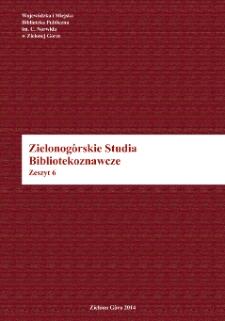 Zielonogórskie Studia Bibliotekoznawcze. Z. 6 (2014)