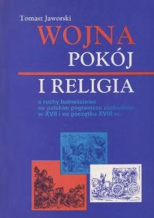 Wojna, pokój i religia a ruchy ludnościowe na polskim pograniczu zachodnim w XVII i na początku XVIII w.