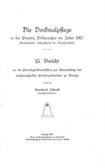Die Denkmalpflege in der Provinz Weßtpreußen im Jahre 1917