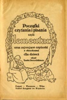 Początki czytania i pisania czyli Elementarz oraz zajmujące czytanki z obrazkami dla dzieci