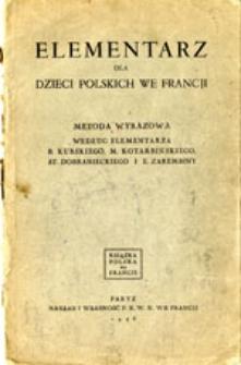Elementarz dla dzieci polskich we Francji : metoda wyrazowa według elementarza B. Kubskiego, M. Kotarbińskiego, St. Dobranieckiego i E. Zarembiny