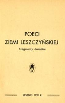 Poeci Ziemi Leszczyńskiej : fragmenty dorobku