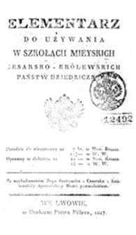 Elementarz do używania w szkołach mieyskich cesarsko-królewskich państw dziedzicznych
