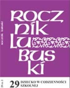 Rocznik Lubuski (t. 29, cz. 2): Dziecko w codzienności szkolnej