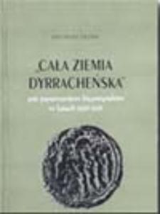 """""""Cała ziemia dyrracheńska"""" pod panowaniem bizantyjskim w latach 1005-1205"""
