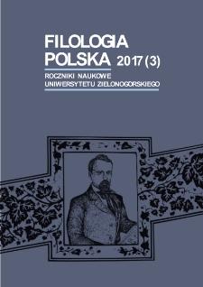 Filologia Polska. Roczniki Naukowe Uniwersytetu Zielonogórskiego, 2017, z. 3 - spis treści