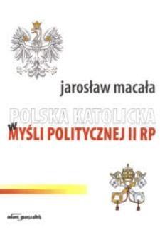 Polska katolicka w myśli politycznej II RP