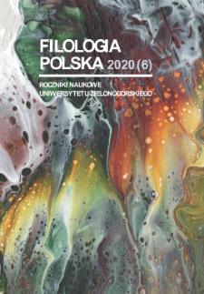 Filologia Polska. Roczniki Naukowe Uniwersytetu Zielonogórskiego, 2020, z. 6 - spis treści